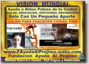 Vision mundial, ayuda a niños pobres, a sus familiares y a su comunidad, en tu barrio
