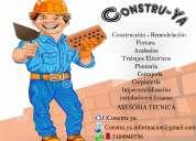 Constru-ya. construcción,remodelacion,asesoría técnica.