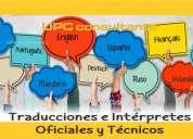 traducciones e interpretes en 8 idiomas/ oficiales y tecnicos* tel: 5808030*