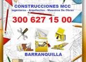 Construcciones mcc. ingenieros, arquitectos, albañiles, pintores, electricistas, plomeros