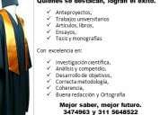 Economicamente: trabajos parciales, anteproyectos, ensayos, artículos, tesis y monografías.