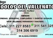 Grupo idolo vallenato sogamoso. 3112278583