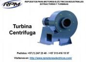 Comercializamos turbinas centrifuga, extractores