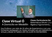 Clases virtuales medellín:cálculo,matemáticas,....